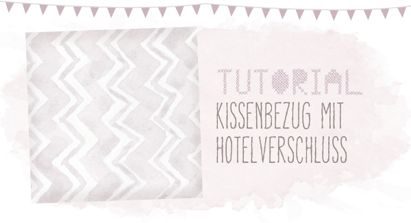 kissenbezug mit hotelverschluss tutorial dreierlei. Black Bedroom Furniture Sets. Home Design Ideas